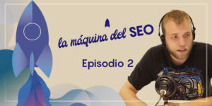 Pogosticking, CTR y búsquedas de marca – La Máquina del SEO – Episodio 2
