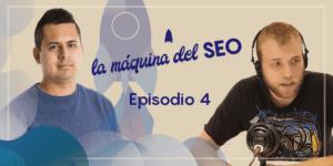 Entrevista a Dean Romero – La Máquina del SEO – Episodio 4