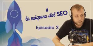 ¿Posicionan las redes sociales? – La Máquina del SEO – Episodio 3
