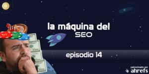 SEO para gambling con Pablo Casuriaga – La Máquina del SEO – Episodio 14