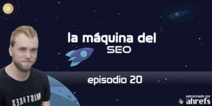 Themes WordPress y SEO – La Máquina del SEO – Episodio 20