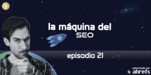 Entrevista a JoseLab – La Máquina del SEO – Episodio 21