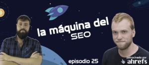 SEO en el sector porno con David Ayala – La Máquina del SEO – Episodio 25