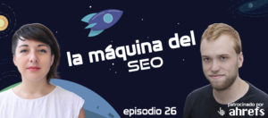 UX con Lu Godoy – La Máquina del SEO – Episodio 26