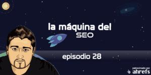 Entrevista a José Marquez – La Máquina del SEO – Episodio 28