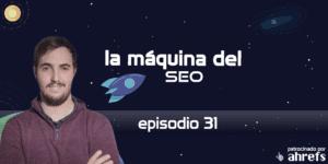Entrevista a Nacho Mascort – La Máquina del SEO – Episodio 31