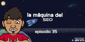 Entrevista a Chuiso – La Máquina del SEO – Episodio 35