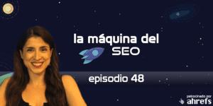 Entrevista a Estela Franco – La Máquina del SEO – Episodio 48